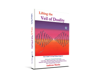 Lifting the Veil of Duality - Your Guide to Living without Judgment